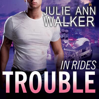In Rides Trouble by Julie Ann Walker audiobook