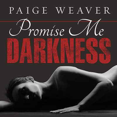 Promise Me Darkness by Paige Weaver audiobook