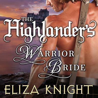 The Highlander's Warrior Bride by Eliza Knight audiobook