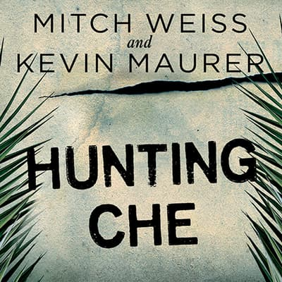 Hunting Che by Mitch Weiss audiobook