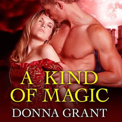 A Kind of Magic by Donna Grant audiobook