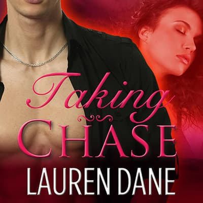 Taking Chase by Lauren Dane audiobook