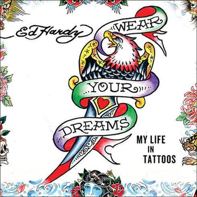 Wear Your Dreams by Ed Hardy audiobook