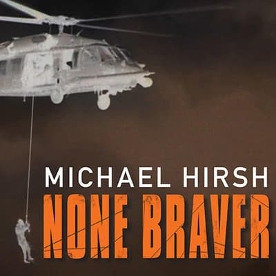 None Braver by Michael Hirsh audiobook