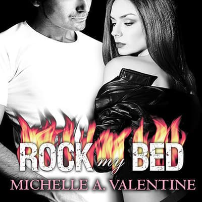Rock My Bed by Michelle A. Valentine audiobook