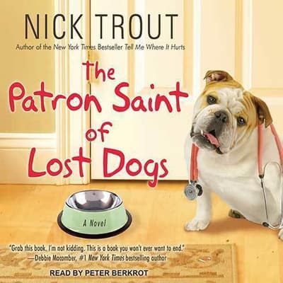 The Patron Saint of Lost Dogs by Nick Trout audiobook