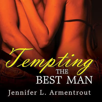 Tempting the Best Man by Jennifer L. Armentrout audiobook