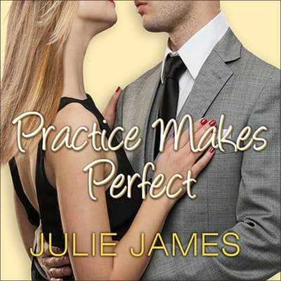 Practice Makes Perfect by Julie James audiobook