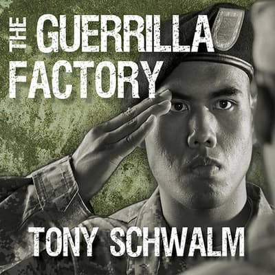 The Guerrilla Factory by Tony Schwalm audiobook