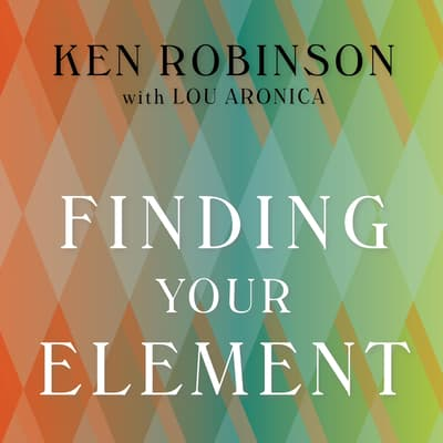 Finding Your Element by Lou Aronica audiobook