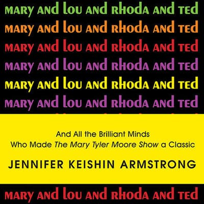 Mary and Lou and Rhoda and Ted by Jennifer Armstrong audiobook