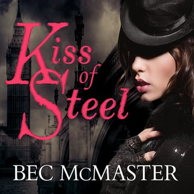 Kiss of Steel by Bec McMaster audiobook