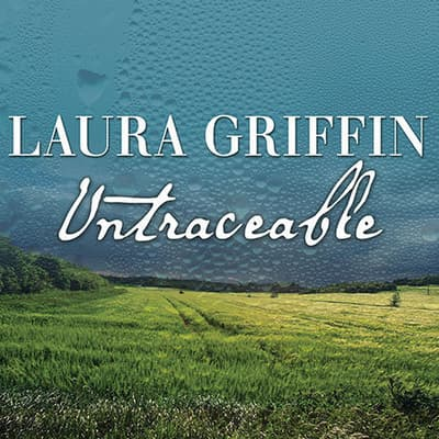 Untraceable by Laura Griffin audiobook