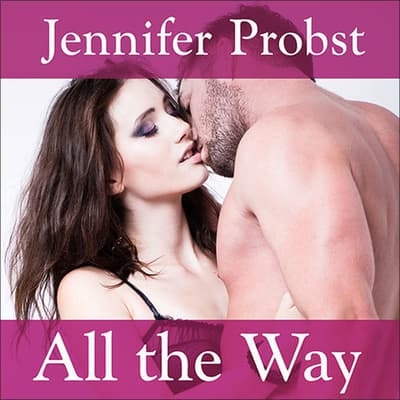 All the Way by Jennifer Probst audiobook