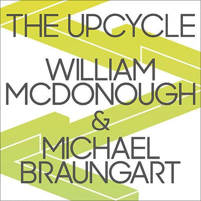 The Upcycle by Michael Braungart audiobook