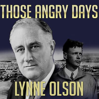 Those Angry Days by Lynne Olson audiobook
