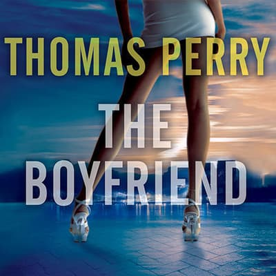 The Boyfriend by Thomas Perry audiobook