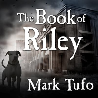 The Book of Riley by Mark Tufo audiobook