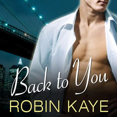 Back to You by Robin Kaye audiobook
