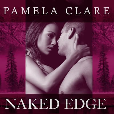 Naked Edge by Pamela Clare audiobook