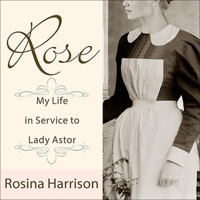 Rose by Rosina Harrison audiobook