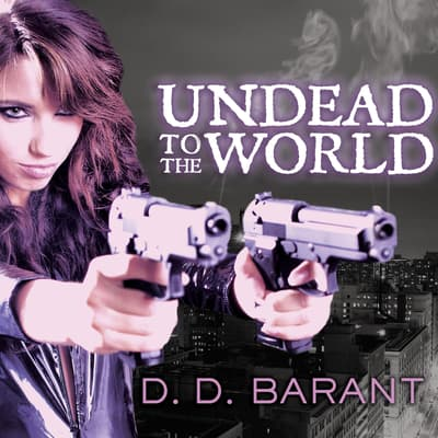 Undead to the World by D. D. Barant audiobook