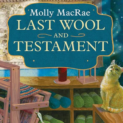Last Wool and Testament by Molly MacRae audiobook