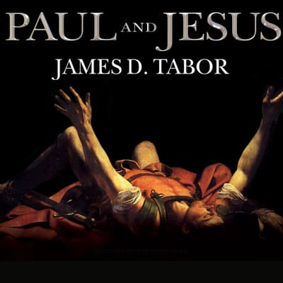 Paul and Jesus by James D. Tabor audiobook