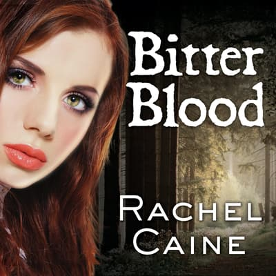 Bitter Blood by Rachel Caine audiobook