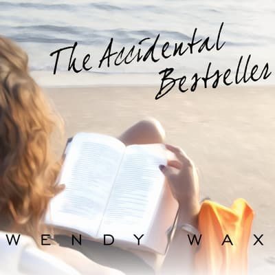 The Accidental Bestseller by Wendy Wax audiobook