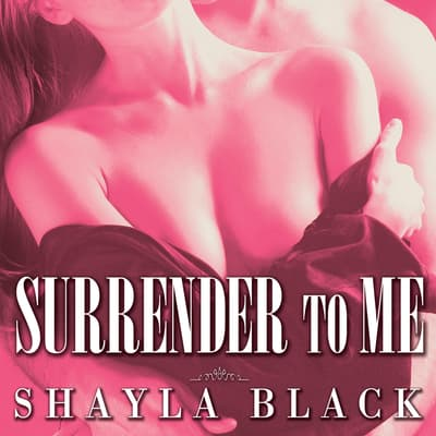 Surrender to Me by Shayla Black audiobook