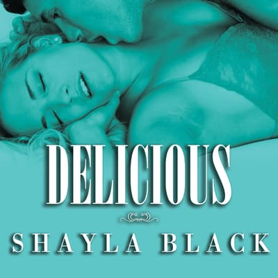 Delicious by Shayla Black audiobook
