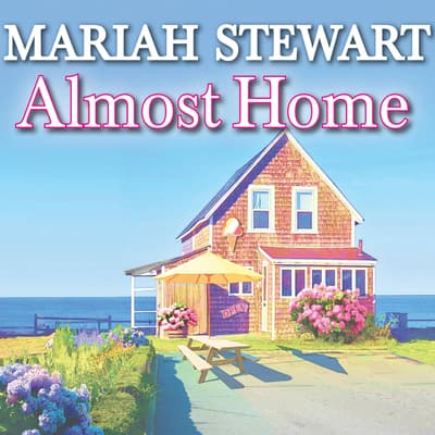Almost Home by Mariah Stewart audiobook