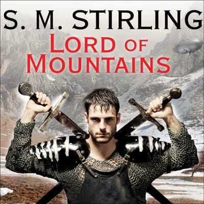 Lord of Mountains by S. M. Stirling audiobook