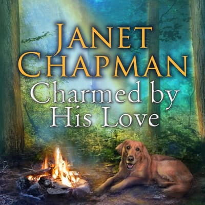 Charmed by His Love by Janet Chapman audiobook