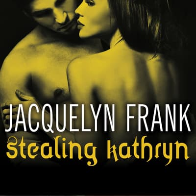 Stealing Kathryn by Jacquelyn Frank audiobook