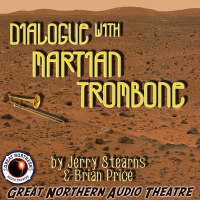 Dialogue with Martian Trombone by Brian Price audiobook