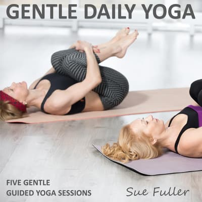 Gentle Daily Yoga by Sue Fuller audiobook
