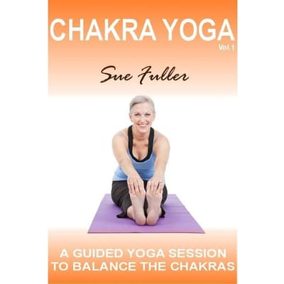 Chakra Yoga, Vol. 1 by Sue Fuller audiobook