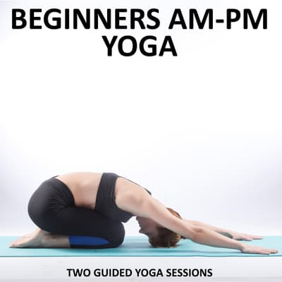 Beginners AM - PM Yoga by Sue Fuller audiobook