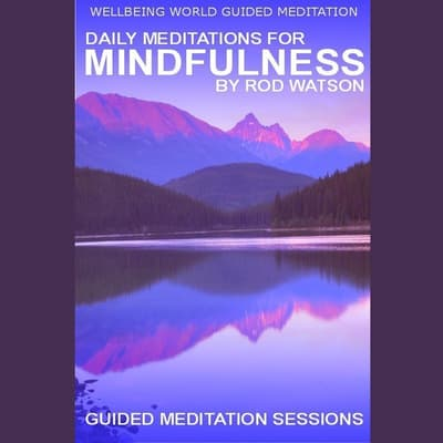 Daily Meditations for Mindfulness by Rod Watson by Rod Watson audiobook