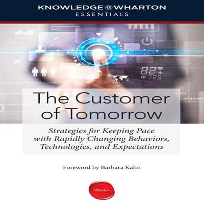 The Customer of Tomorrow by Knowledge@Wharton audiobook