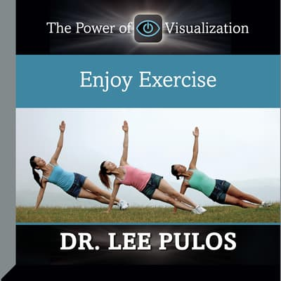 Enjoy Exercise by Lee Pulos audiobook