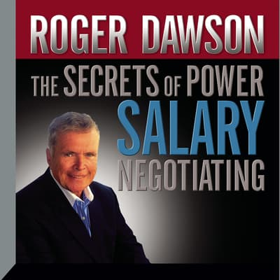 Secrets of Power Salary Negotiating by Roger Dawson audiobook