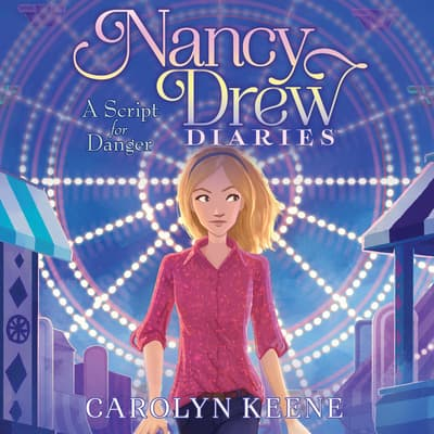 A Script for Danger by Carolyn Keene audiobook