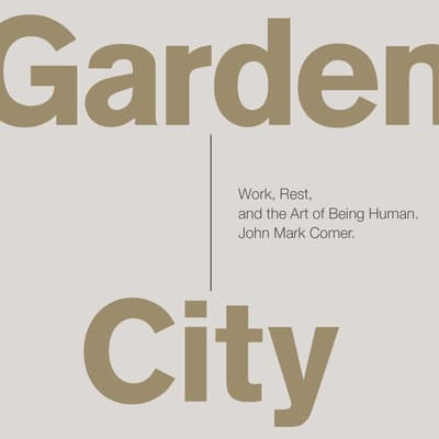 Garden City by John Mark Comer audiobook