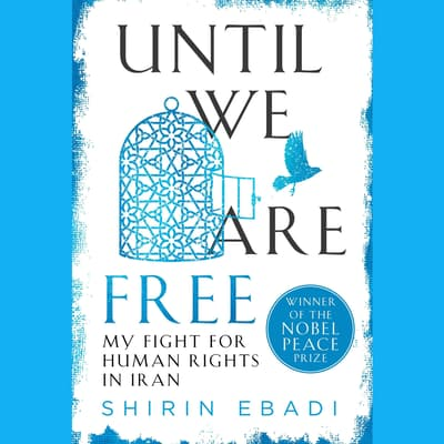 Until We Are Free by Shirin Ebadi audiobook