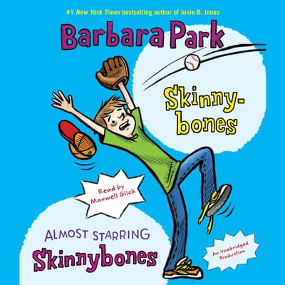 Skinnybones & Almost Starring Skinnybones by Barbara Park audiobook