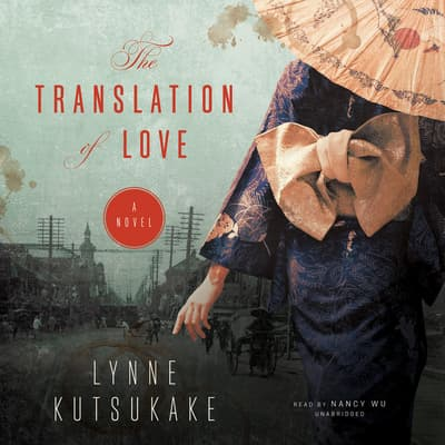 The Translation of Love by Lynne Kutsukake audiobook