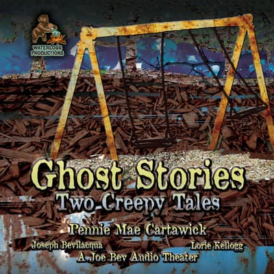 Ghost Stories  by Pennie Mae Cartawick audiobook